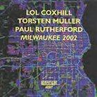 LOL COXHILL Milwaukee 2002 album cover