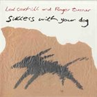 LOL COXHILL Success With Your Dog (with Roger Turner) album cover