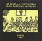 LOL COXHILL Worms Organising Archdukes (with Veryan Weston) album cover