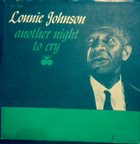 LONNIE JOHNSON Another Night To Cry album cover