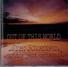 LOREN SCHOENBERG Out of This World album cover