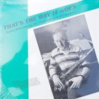 LOREN SCHOENBERG That's the Way It Goes album cover