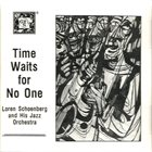 LOREN SCHOENBERG Time Waits for No One album cover