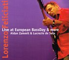 LORENZO FELICIATI Live At European Bassday & More album cover