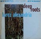 LOREZ ALEXANDRIA Deep Roots album cover
