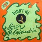 LOREZ ALEXANDRIA Didn't We album cover