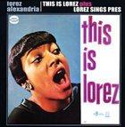 LOREZ ALEXANDRIA This Is Lorez / Lorez Sings Pres album cover