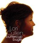 LORI CULLEN Buttercup Bugle album cover