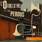L'ORKESTRE DES PAS PERDUS Projet 9 album cover