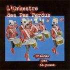 L'ORKESTRE DES PAS PERDUS T'Auras Pas Ta Pomme album cover