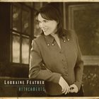 LORRAINE FEATHER Attachments album cover