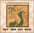 LORRAINE FEATHER New York City Drag album cover