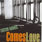 LOSTON HARRIS Comes Love album cover