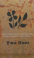 LOTTE ANKER Anker / Lonberg-Holm & Jackson / Serries  : Two Duos album cover