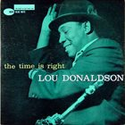 LOU DONALDSON The Time Is Right album cover