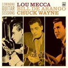 LOU MECCA Lou Mecca. Bill De Arango. Chuck Wayne : 3 Swinging Guitar Sessions album cover