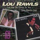LOU RAWLS Let Me Be Good To You / Lou Rawls Live album cover