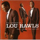 LOU RAWLS The Very Best of Lou Rawls: You'll Never Find Another album cover