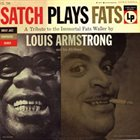 LOUIS ARMSTRONG Satch Plays Fats: A Tribute to the Immortal Fats Waller Album Cover