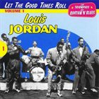 LOUIS JORDAN Les Triomphes du rhythm'n'blues, Volume 1: Let the Good Times Roll album cover