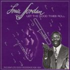 LOUIS JORDAN Let the Good Times Roll (1938-1954) album cover