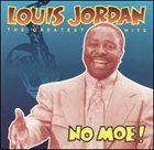 LOUIS JORDAN No Moe! Louis Jordan: The Greatest Hits album cover