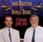 LOUIS MAZETIER If Dreams Come True (with Neville Dickie) album cover