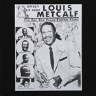 LOUIS METCALF I've Got The Peace Brother Blues album cover