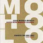 LOUIS MOHOLO Louis Moholo-Moholo Duets With Marilyn Crispell : Sibanye (We Are One) album cover