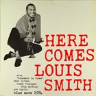 LOUIS SMITH Here Comes Louis Smith album cover