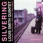 LOUIS SMITH Silvering album cover