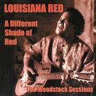 LOUISIANA RED A Different Shade Of Red – The Woodstock Sessions album cover
