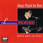LOUISIANA RED Always Played The Blues album cover