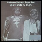 LOUISIANA RED Louisiana Red And Sugar Blue : Red Funk 'N Blue album cover