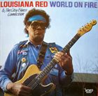LOUISIANA RED Louisiana Red & The City Blues Connection : World On Fire album cover