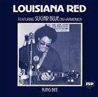 LOUISIANA RED Louisiana Red Featuring Sugar Blue : King Bee album cover