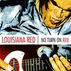 LOUISIANA RED No Turn On Red album cover