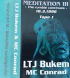 LTJ BUKEM LTJ Bukem & MC Conrad, Kenny Ken : Meditation III - The Rumble Continues album cover