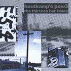 LUC HOUTKAMP Houtkamp's pow3 : The thirteen bar blues album cover