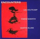 LUC HOUTKAMP Luc Houtkamp • Simon Nabatov • Martin Blume : Encounters album cover