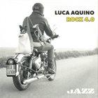LUCA AQUINO Rock 4.0 album cover