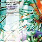 LUCAS NIGGLI Lucas Niggli Big Zoom : Celebrate Diversity album cover