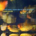 LUCAS NIGGLI Lucas Niggli Zoom Meets Arte Quartett : Crash Cruise album cover