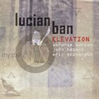 LUCIAN BAN Lucian Ban Elevation : Mystery album cover