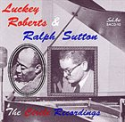 LUCKEY ROBERTS Luckey Roberts & Ralph Sutton : The Circle Recordings album cover