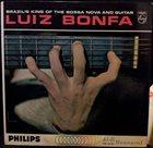 LUIZ BONFÁ Brazil's King Of Bossa Nova And Guitar album cover