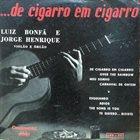 LUIZ BONFÁ Luiz Bonfá & Jorge Henrique : De Cigarro em Cigarro album cover