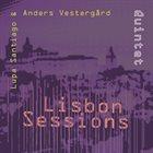 LUPA SANTIAGO Lupa Santiago e Anders Vestergård Quintet : Lisbon Sessions album cover