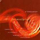 LUPA SANTIAGO Sinequanon : Telescópio album cover