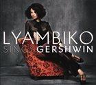 LYAMBIKO Sings Gershwin album cover